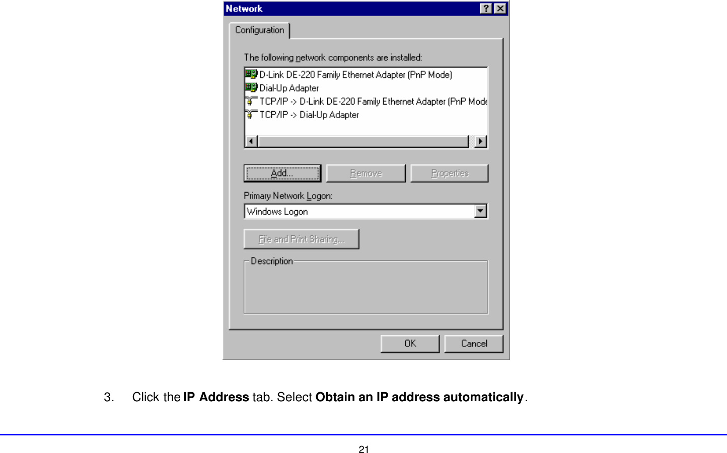 21   3. Click the IP Address tab. Select Obtain an IP address automatically.