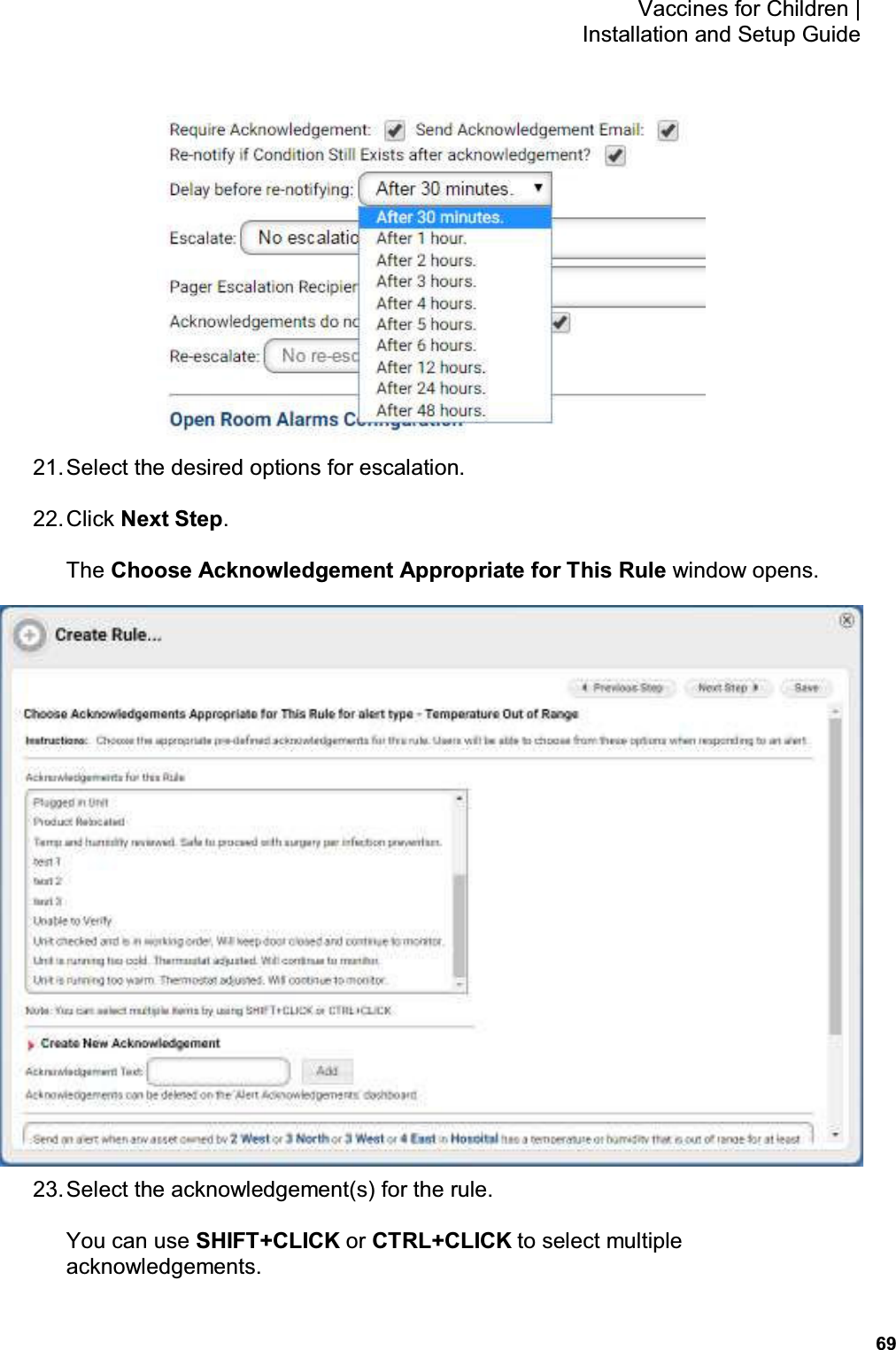 69 Vaccines for Children    Installation and Setup Guide  21. Select the desired options for escalation. 22. Click Next Step. The Choose Acknowledgement Appropriate for This Rule window opens.  23. Select the acknowledgement(s) for the rule. You can use SHIFT+CLICK or CTRL+CLICK to select multiple acknowledgements.