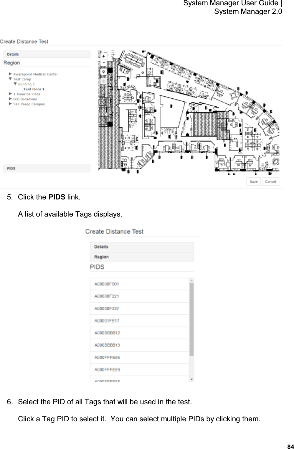 84 System Manager User Guide    System Manager 2.0  5.  Click the PIDS link. A list of available Tags displays.  6.  Select the PID of all Tags that will be used in the test. Click a Tag PID to select it.  You can select multiple PIDs by clicking them.