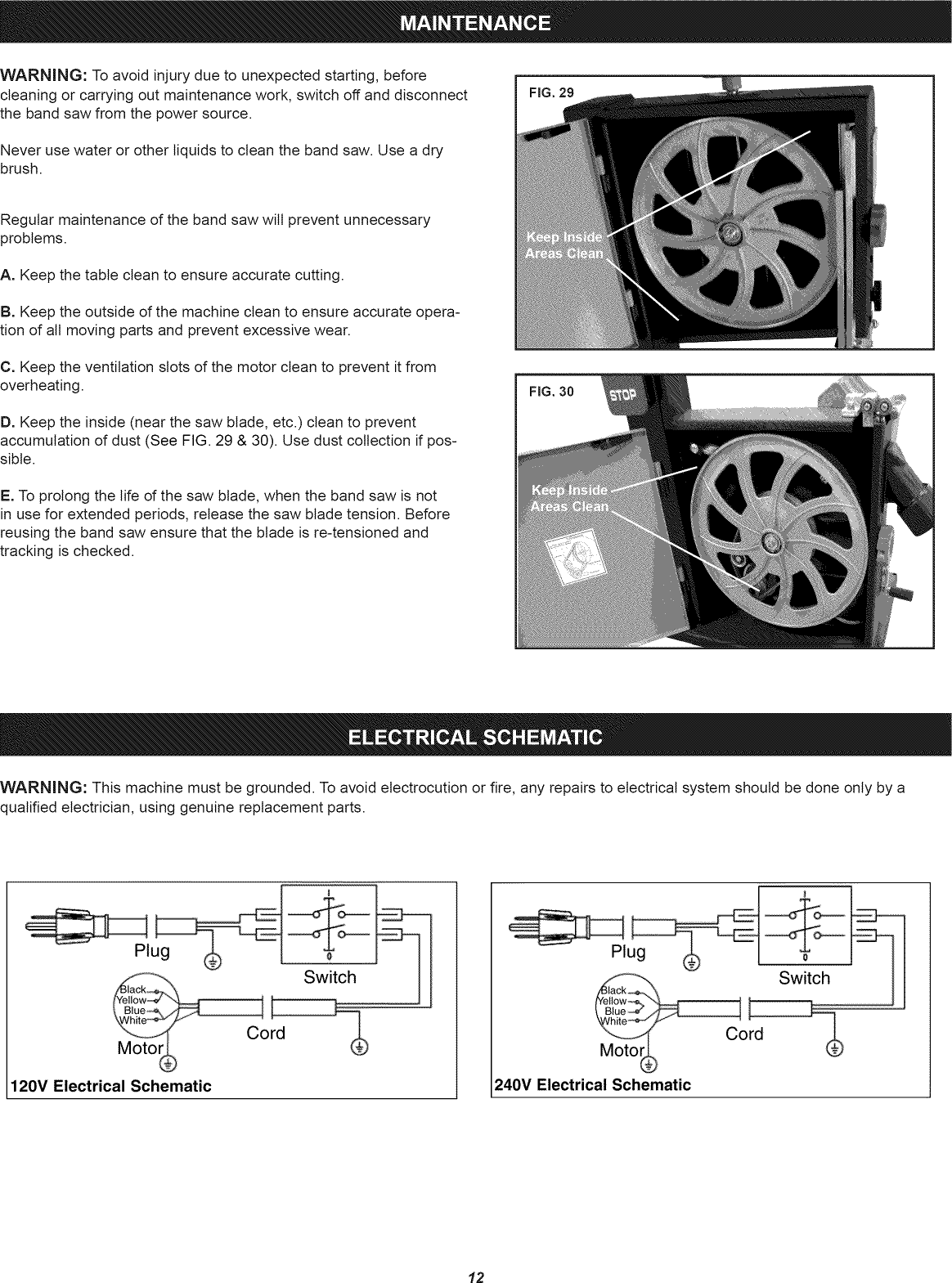 Craftsman 12432607 User Manual Band Saw Manuals And Guides 1205002l B Tracker Wiring Schematic Warning To Avoid Injury Due Unexpected Starting Beforecleaning Or Carrying Out Maintenance Work