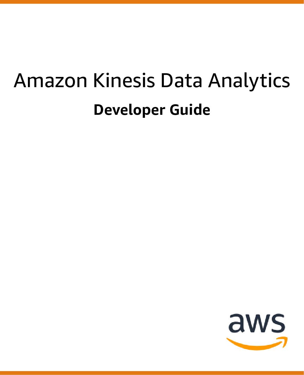 Amazon Kinesis Data Analytics Developer Guide 2 Dev
