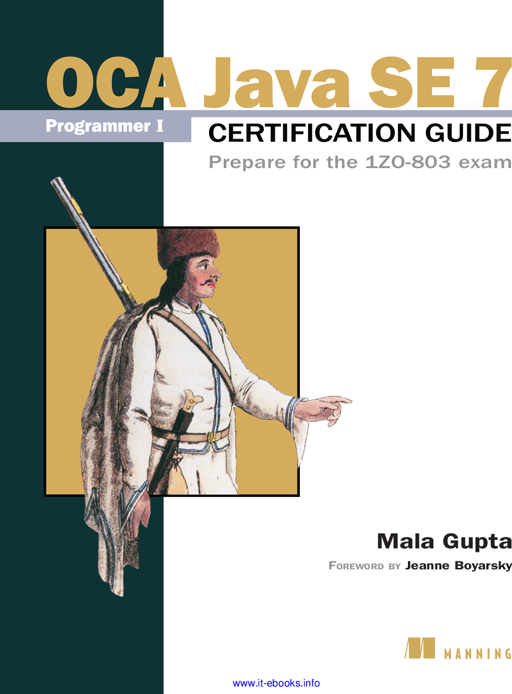 OCA Java SE 7 Programmer I Certification Guide [JAVA][OCA Guide]
