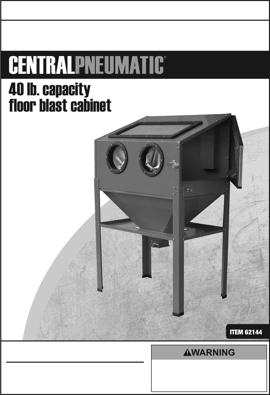 Manual For The 62144 Abrasive Blast Cabinet