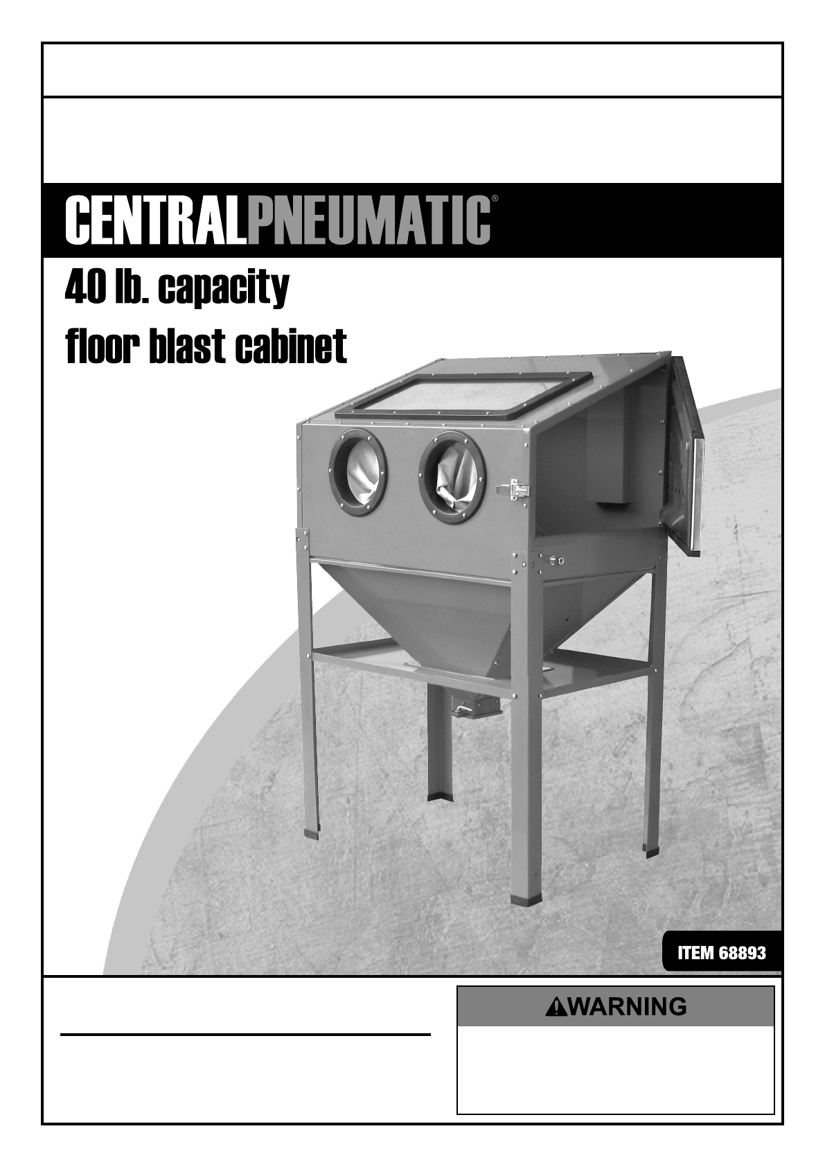 Image of: Manual For The 68893 40 Lb Capacity Floor Blast Cabinet