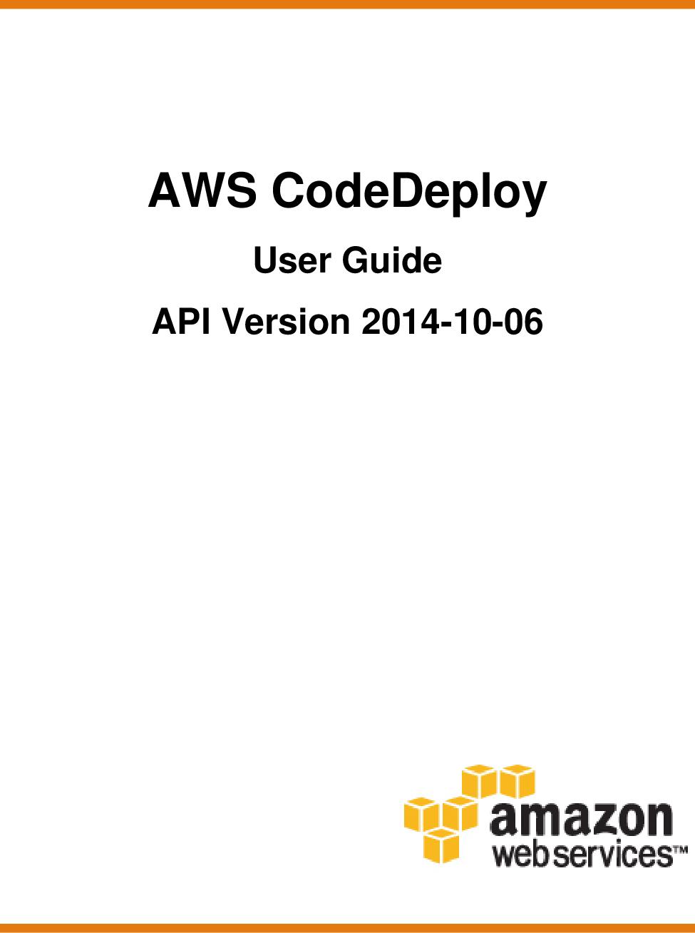 AWS CodeDeploy User Guide Code Deploy