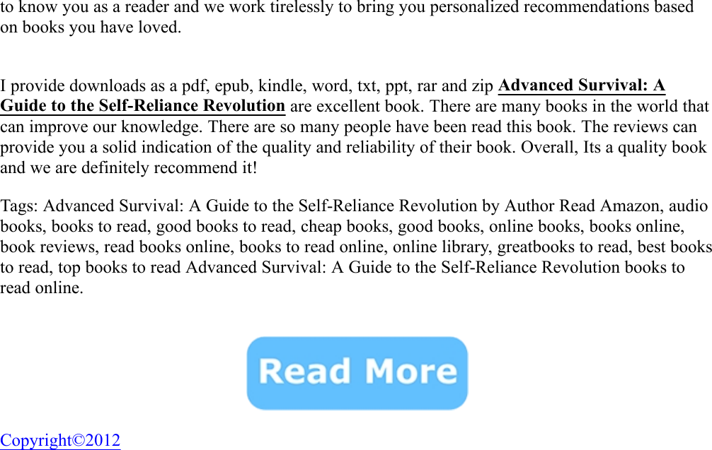 Advanced Survival: A Guide To The Self Reliance Revolution