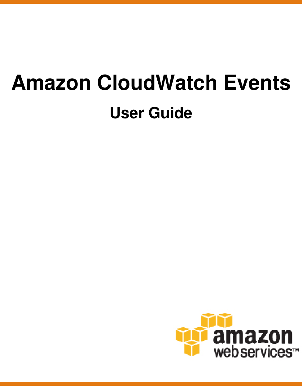 Amazon CloudWatch Events User Guide Cloud Watch