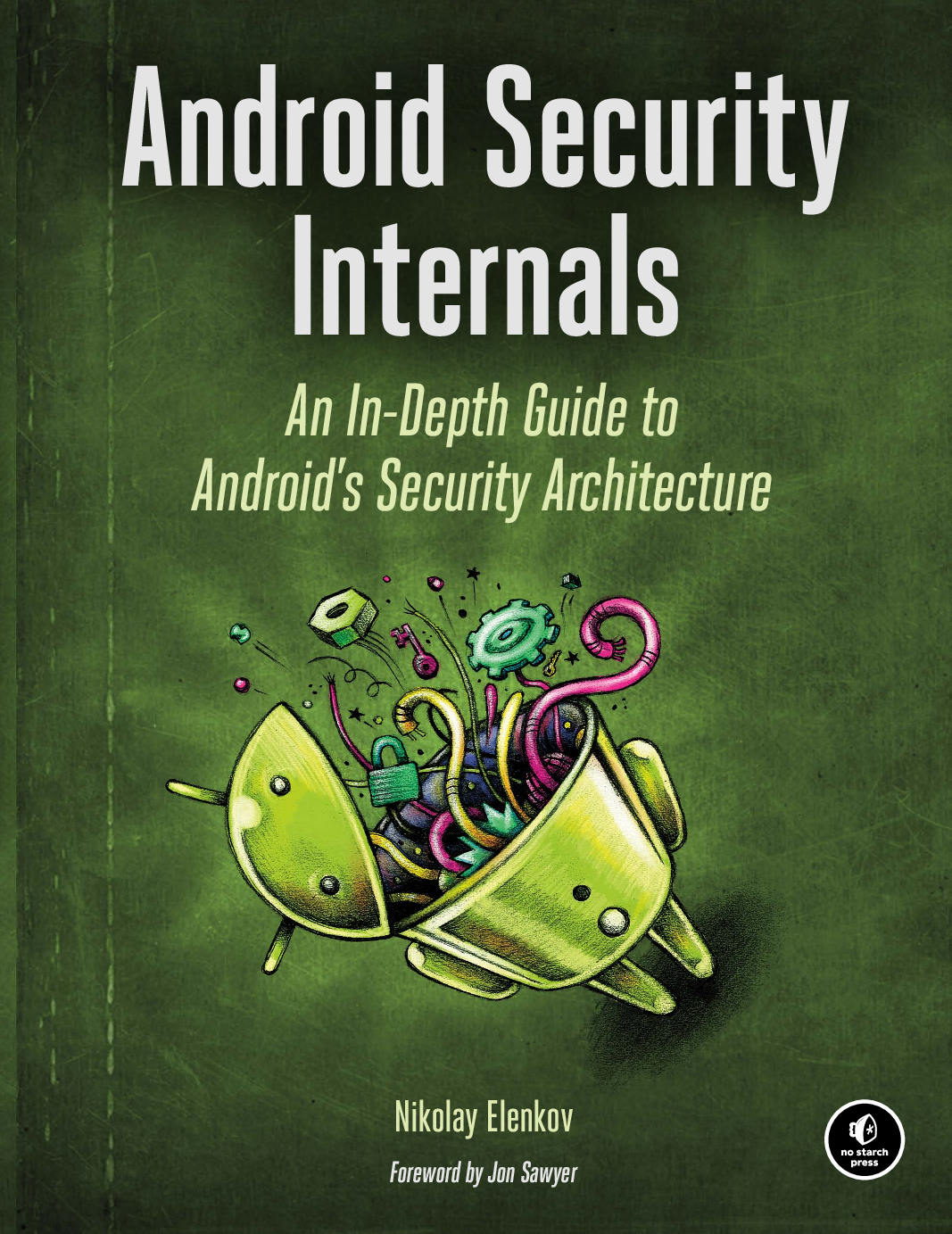 Android Security Internals : An In Depth Guide To Android's