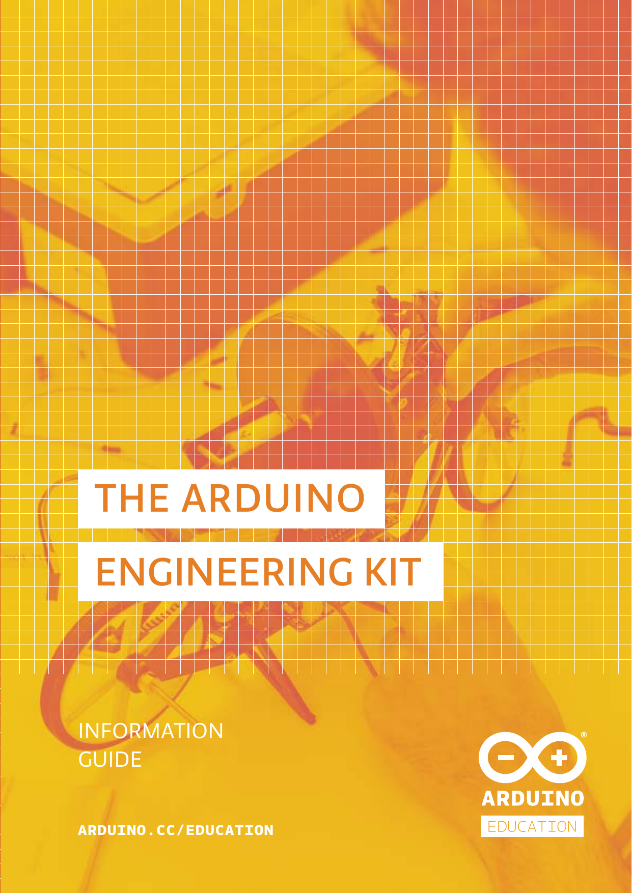 INFORMATION GUIDE FOR ARDUINO ENGINEERING KIT