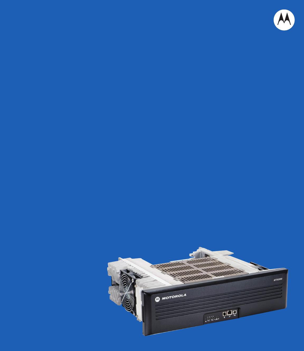 MTR3000_BSM MTR3000/MTR3000 Basic Service Manual 68007024096