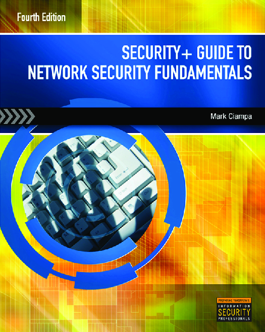 Security+ Guide To Network Security Fundamentals, 4ed Mark Ciampa
