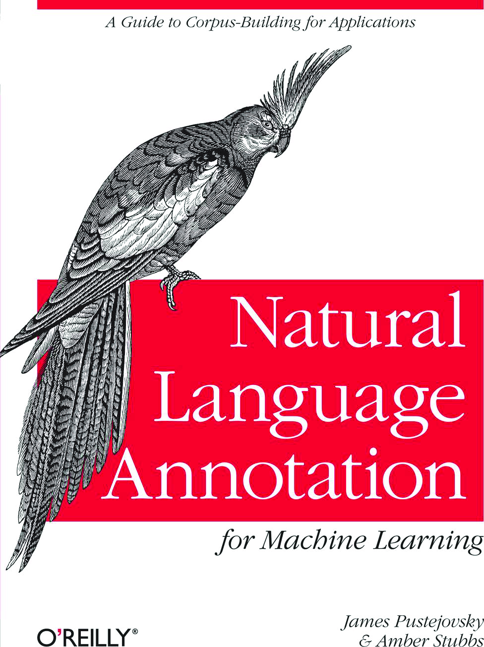 Natural Language Annotation For Machine Learning A Guide To