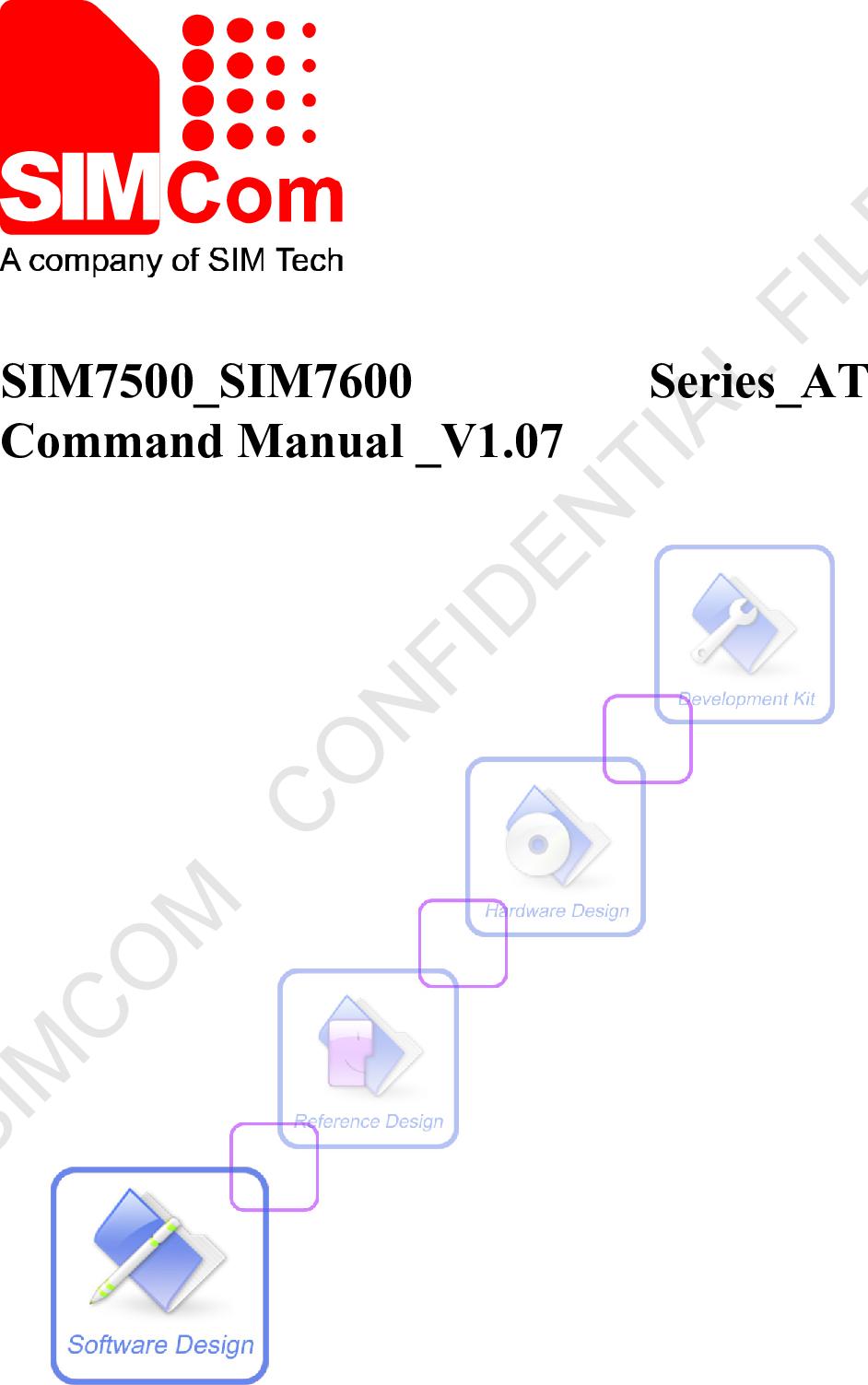 AT Commands Set SIM7500 SIM7600 Series Command Manual V1.07