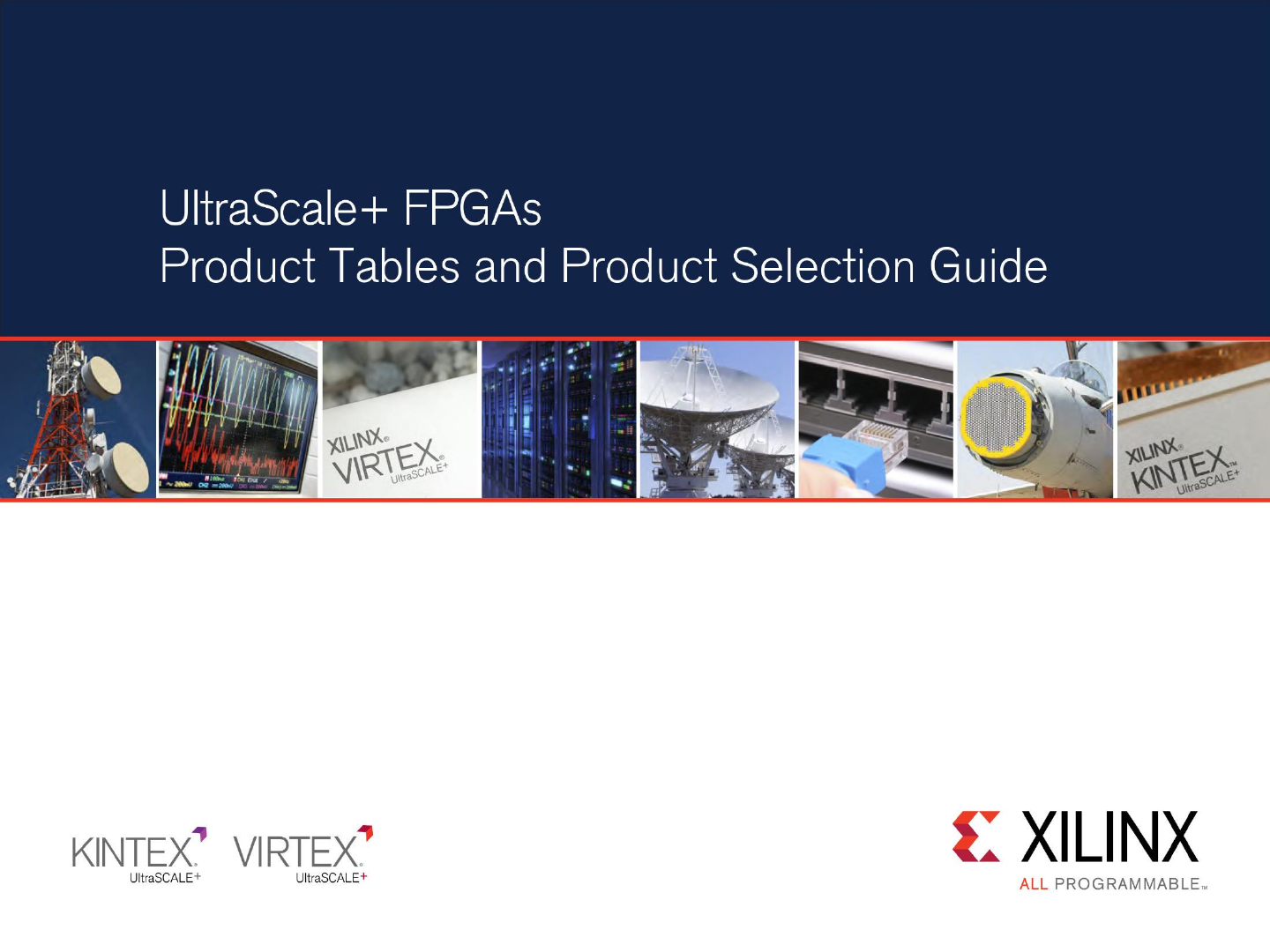 UltraScale+ FPGA Product Tables And Selection Guide Ultra