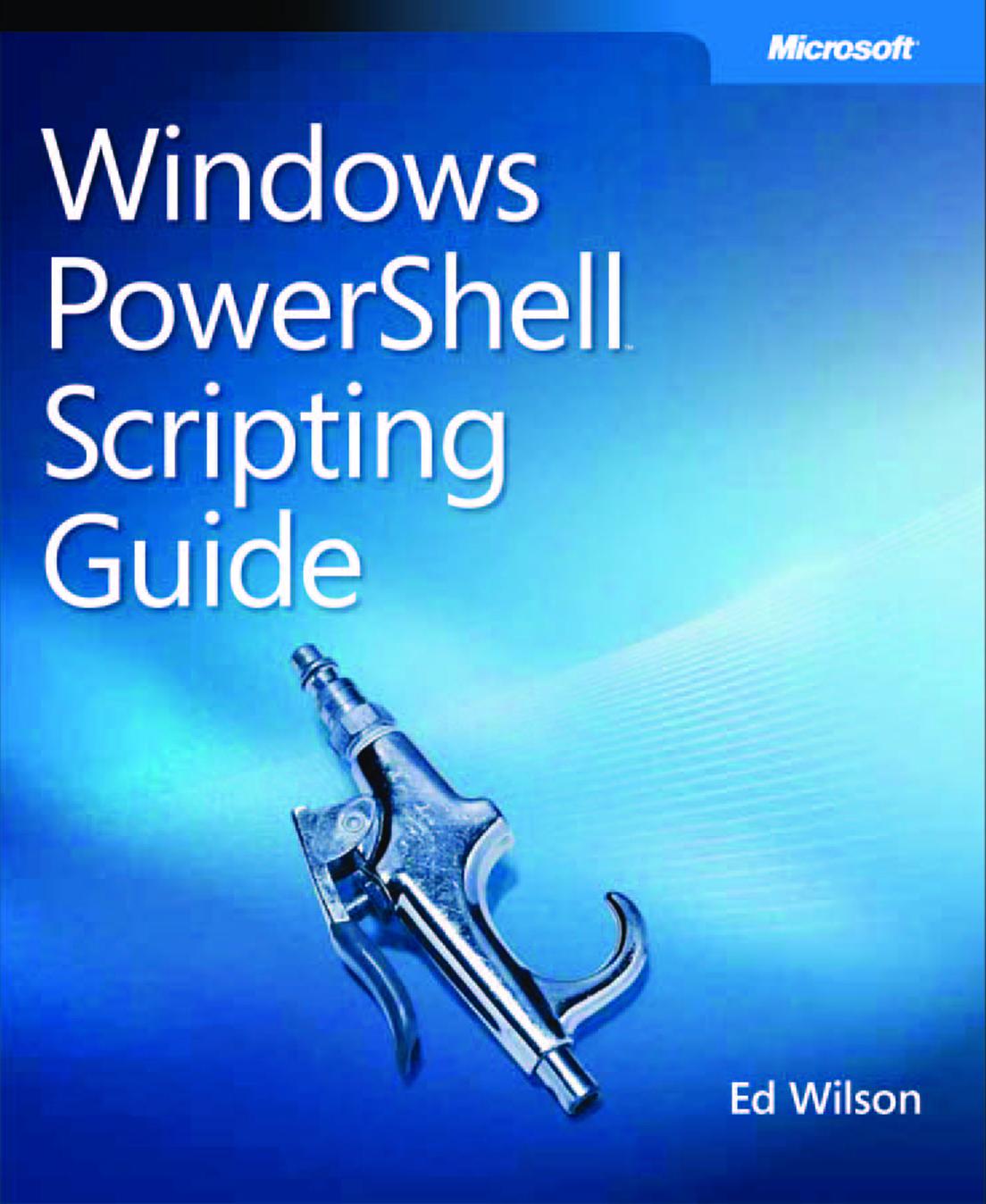 Windows PowerShell Scripting Guide EBook Power Shell(TM)