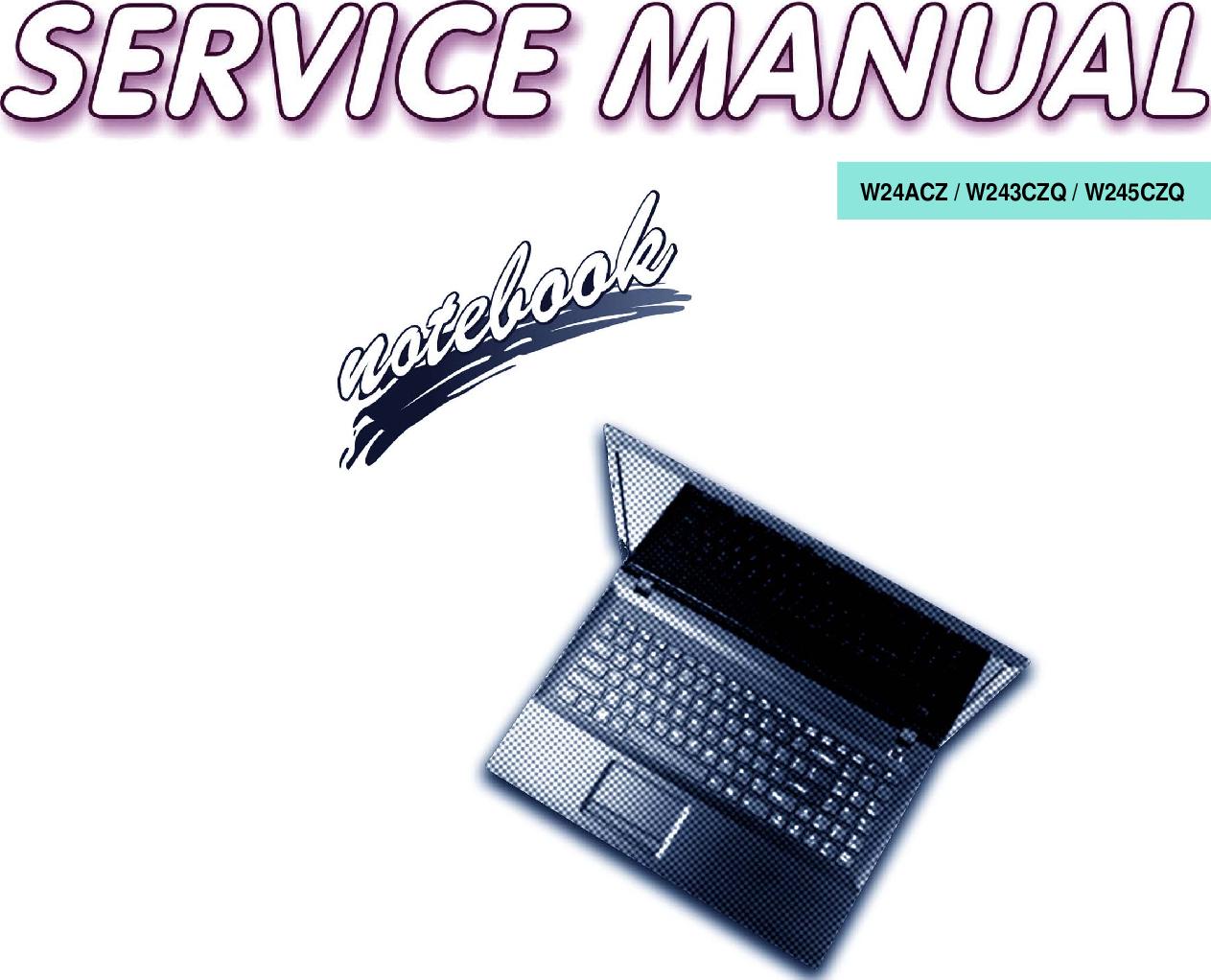Clevo W24ACZ, W243CZQ, W245CZQ Service Manual  Www s manuals com  Manual