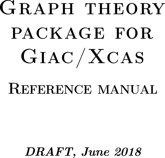 Graph Theory Package For Giac/Xcas Graphtheory user Manual
