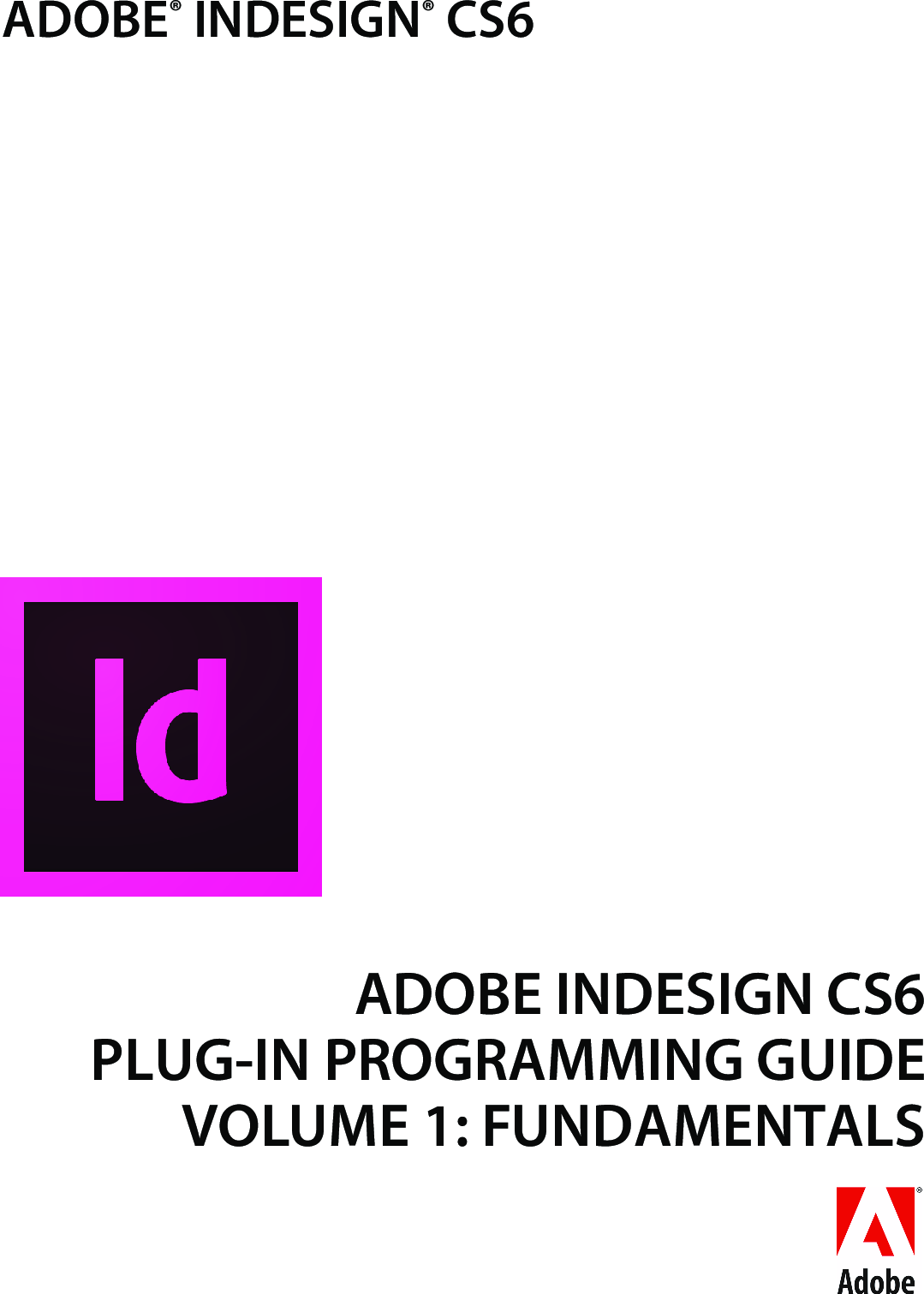 Adobe InDesign CS6 Products Programming Guide Volume 1
