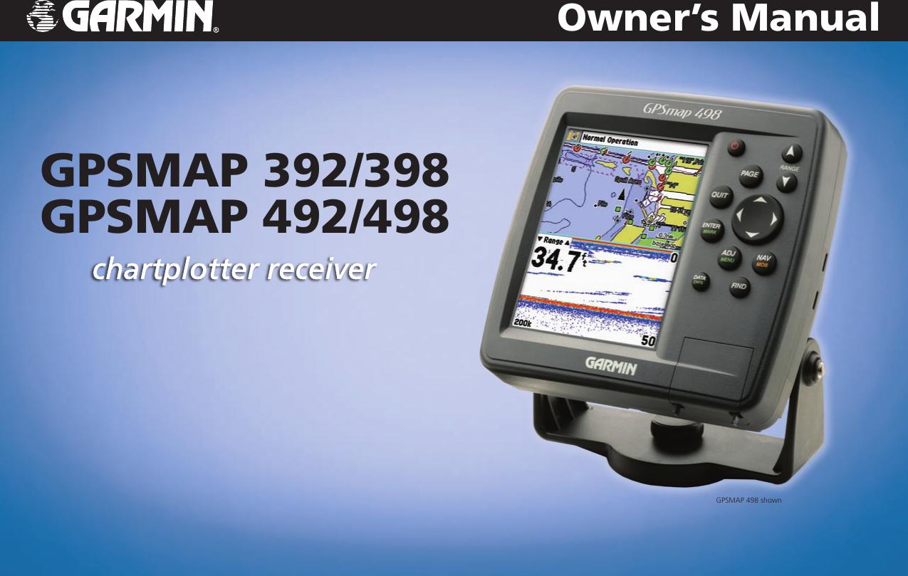 Garmin Gpsmap 392 398 492 498 Users Manual 392/398/492/498 ... on