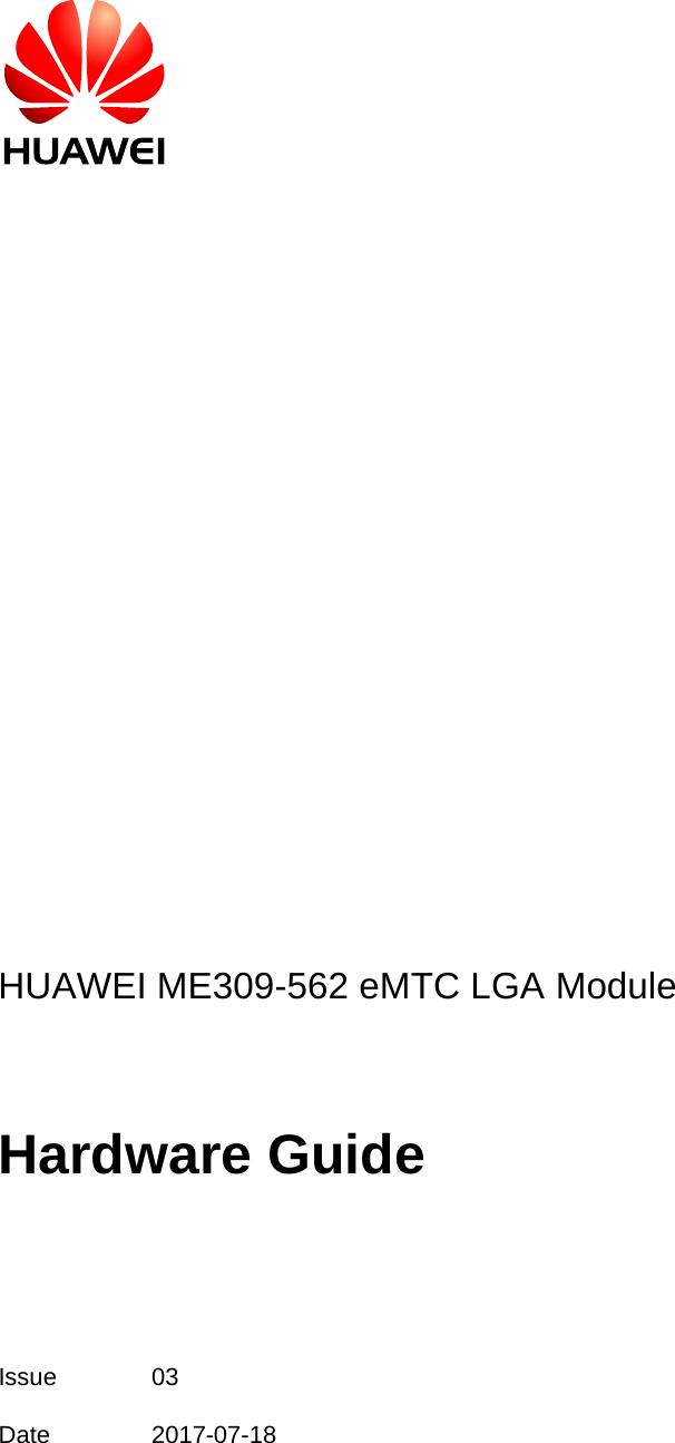 HUAWEI ME309-562 eMTC LGA Module   Hardware Guide    Issue  03 Date 2017-07-18