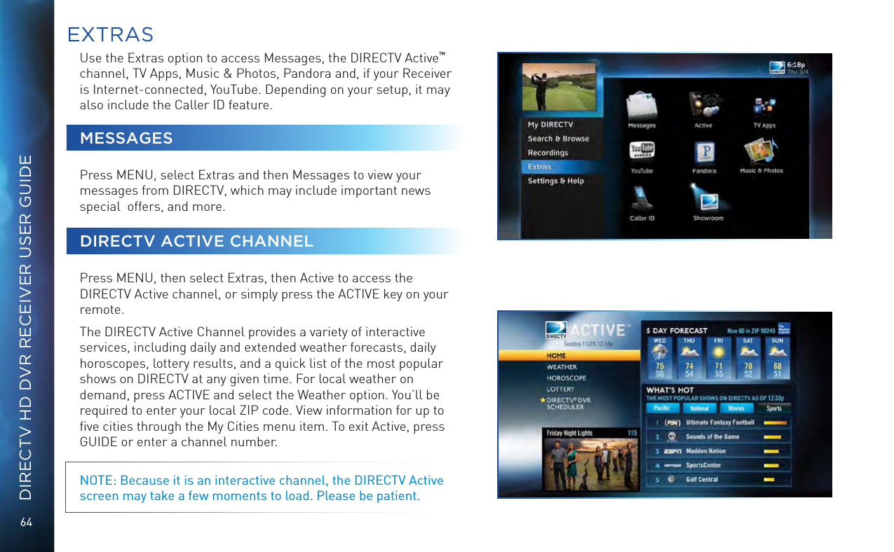 64DIRECTV HD DVR RECEIVER USER GUIDEUse the Extras option to access  Messages, the DIRECTV Active