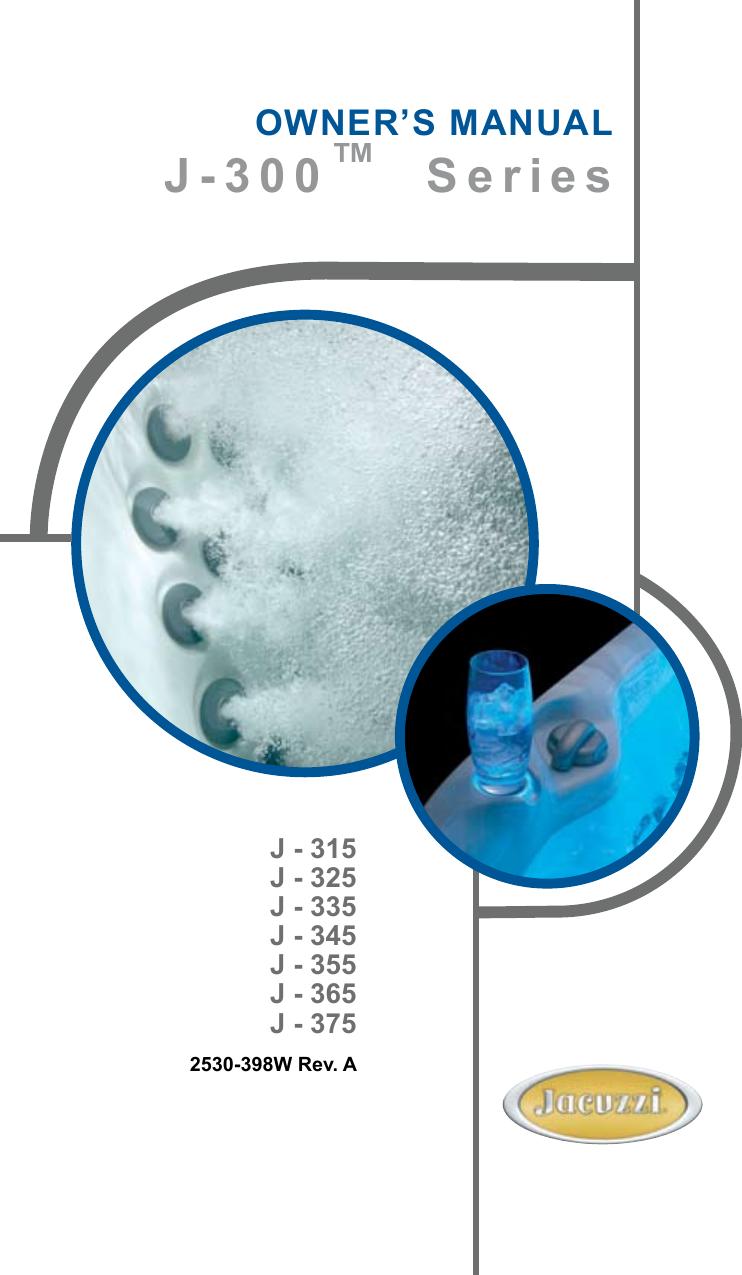 Jacuzzi J 355 Users Manual on jacuzzi j-315 hot tub, jacuzzi j-375 hot tub, jacuzzi j-345 hot tub,