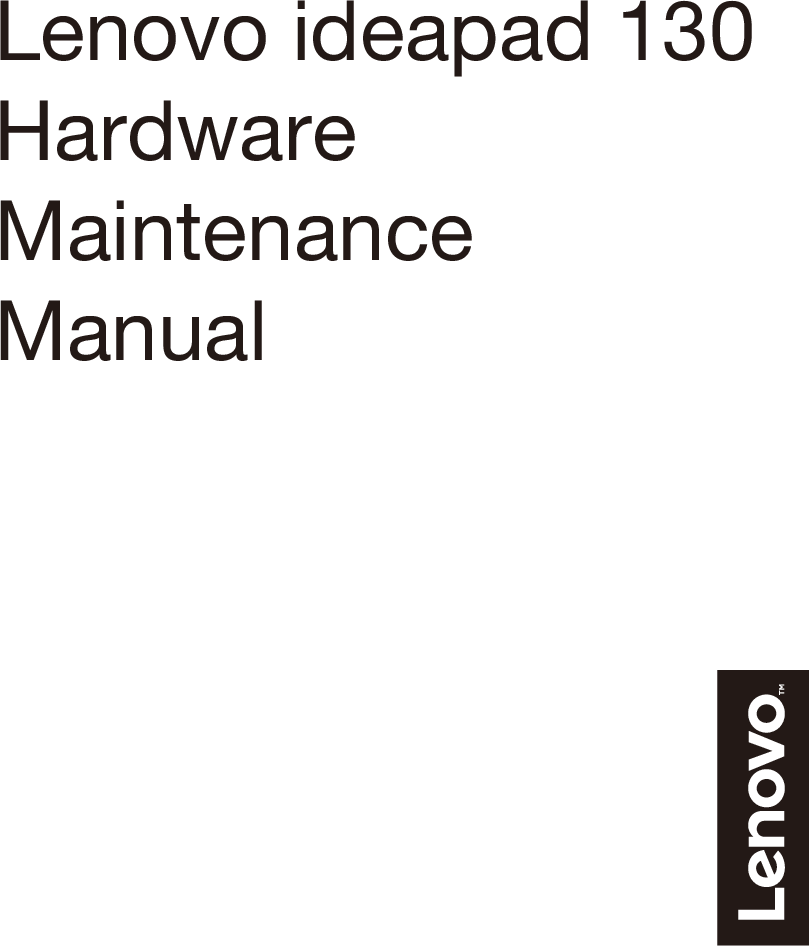 Lenovo Ideapad 130 HMM Hardware Maintenance Manual 14IKB, 15IKB
