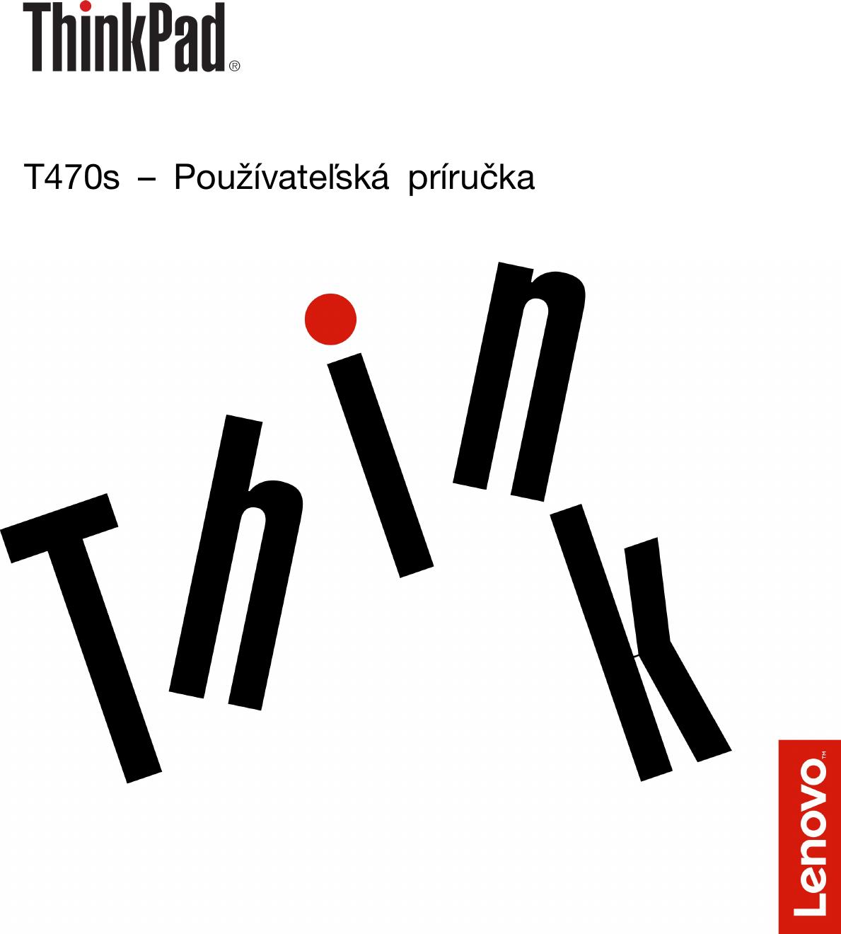 afd624caf Lenovo T470S Ug Sk – Používateľská Príručka User Manual (Slovak) Guide  Think Pad Laptop (type 20HF, 20HG) (Think Pad) Type 20HG