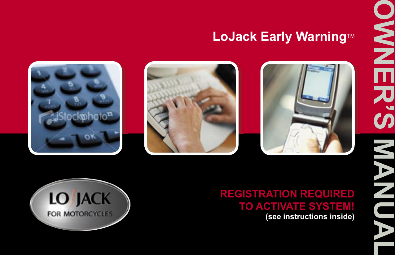 LoJack Early WarningTMREGISTRATION REQUIRED TO ACTIVATE SYSTEM!(see instructions inside)