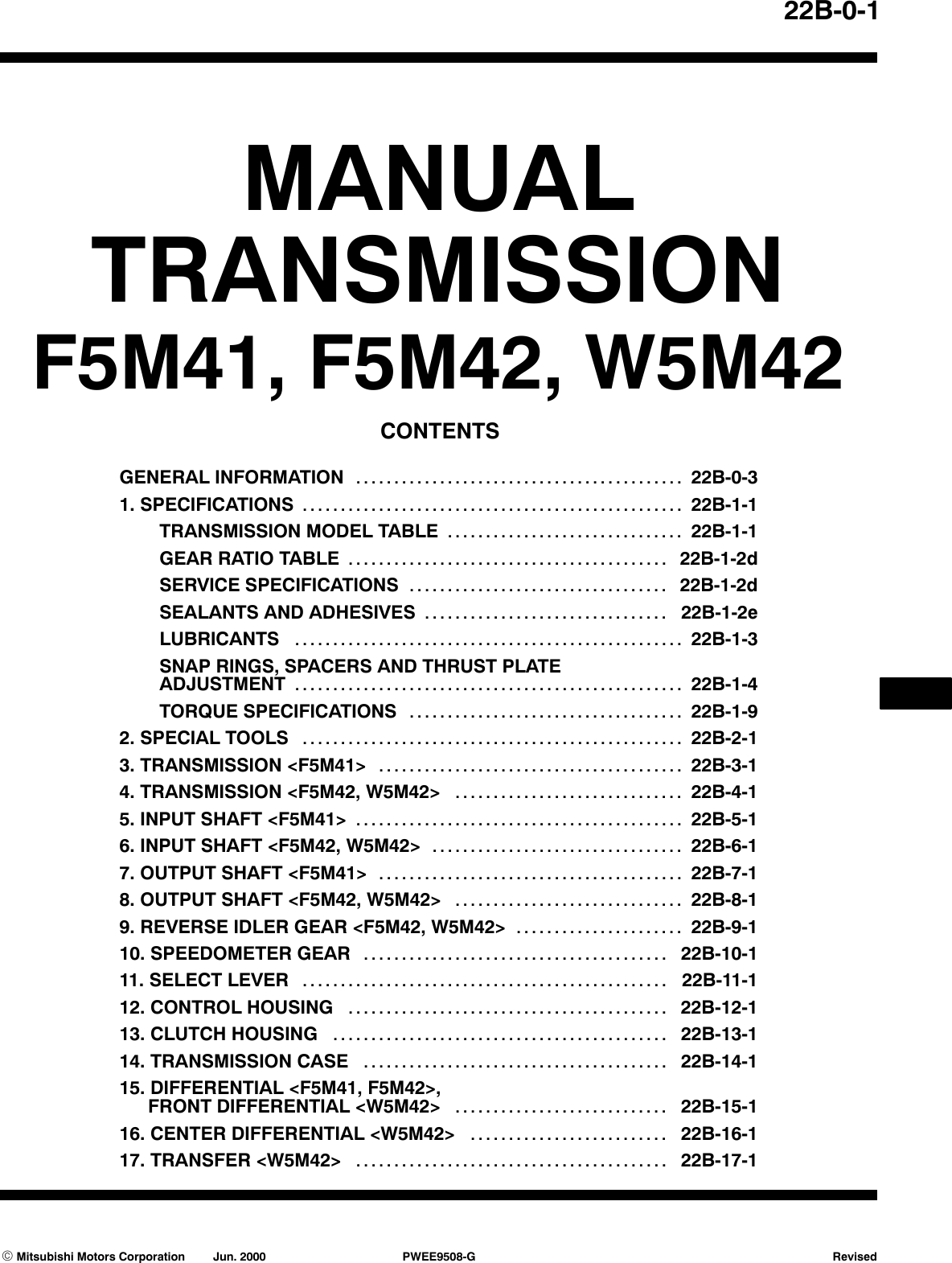GENERAL INFORMATION GEAR RATIO TABLE SERVICE SPECIFICATIONS M1222000300146  Transmission model Speedomerter gear ratio Final gear The gear ratio of a  gear ...
