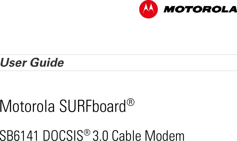 Motorola Surfboard Sb6141 Cable Modem 581902 022 00 Users Manual Docsis 3 0
