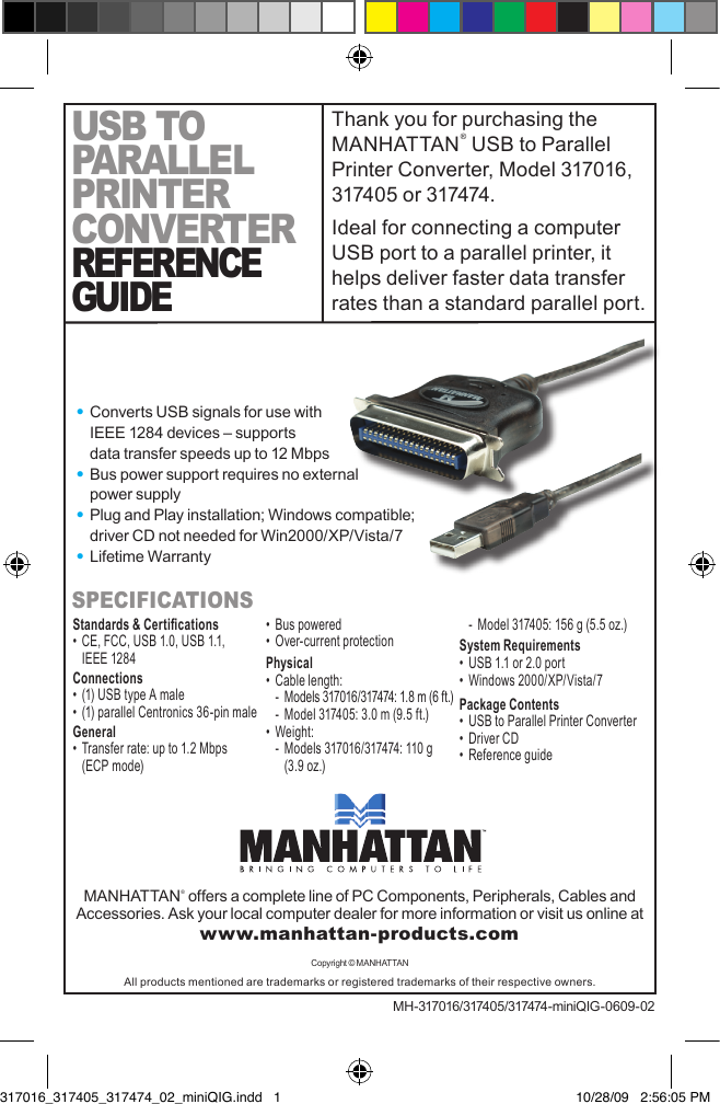 Ideal for connecting a computer USB port to parallel printer USB Parallel Converter 317474 Converts USB signals for use with IEEE 1284 devices/—supports data transfer speeds up to 12Mbps 1