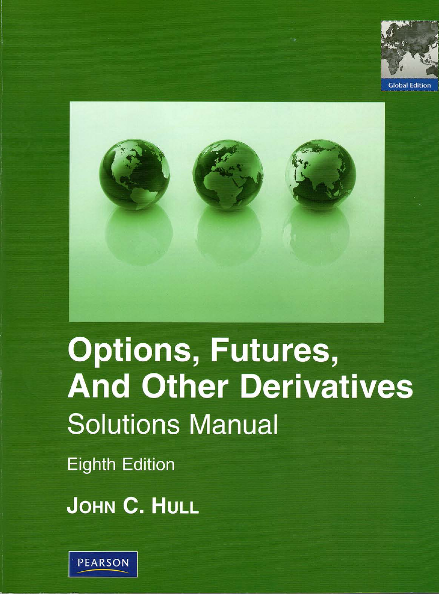 338024717 Options Futures And Other Derivatives Solution Manual 8th Edition John C Hull
