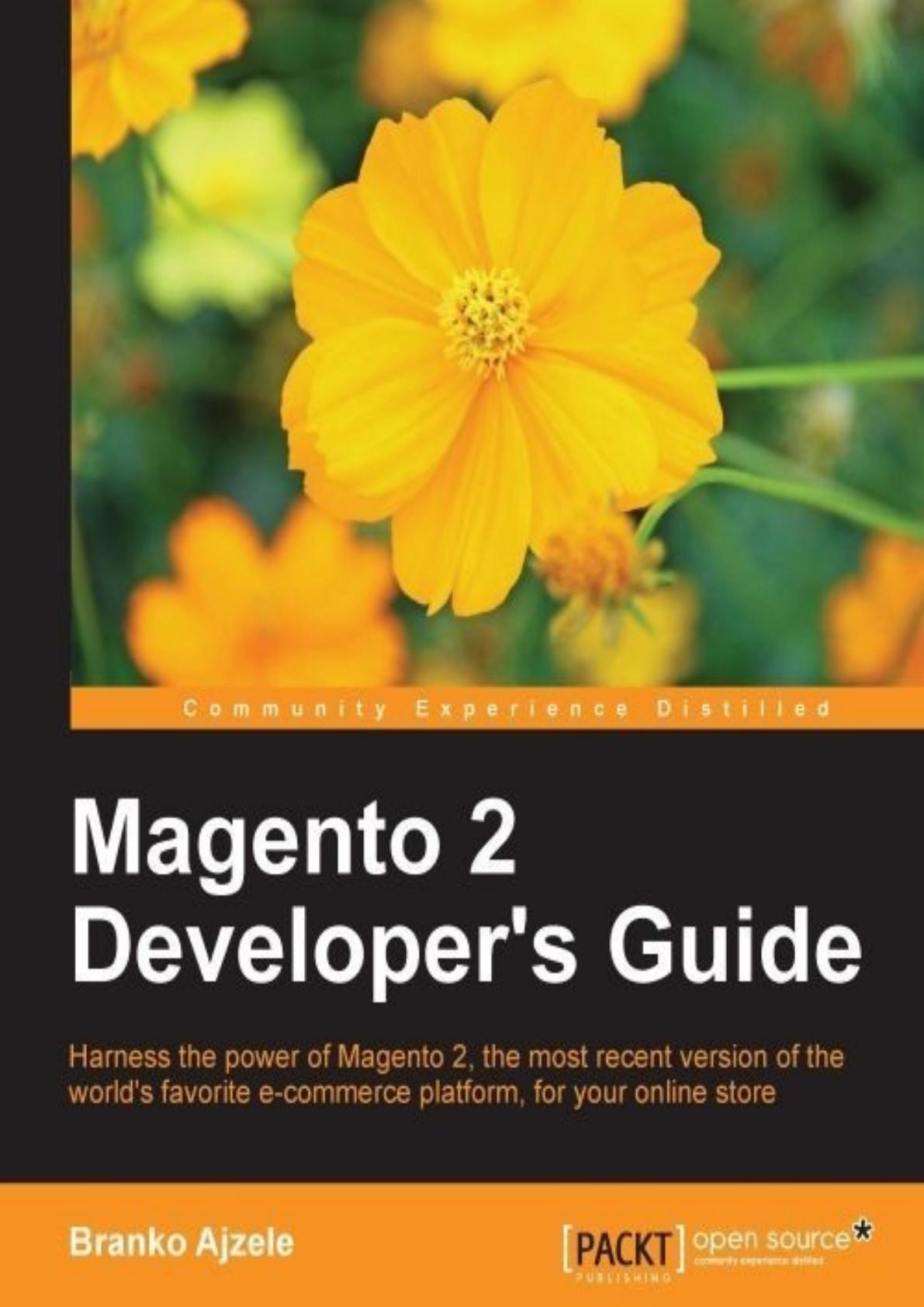 Magento 2 Developer's Guide Branko Ajzele December 2015