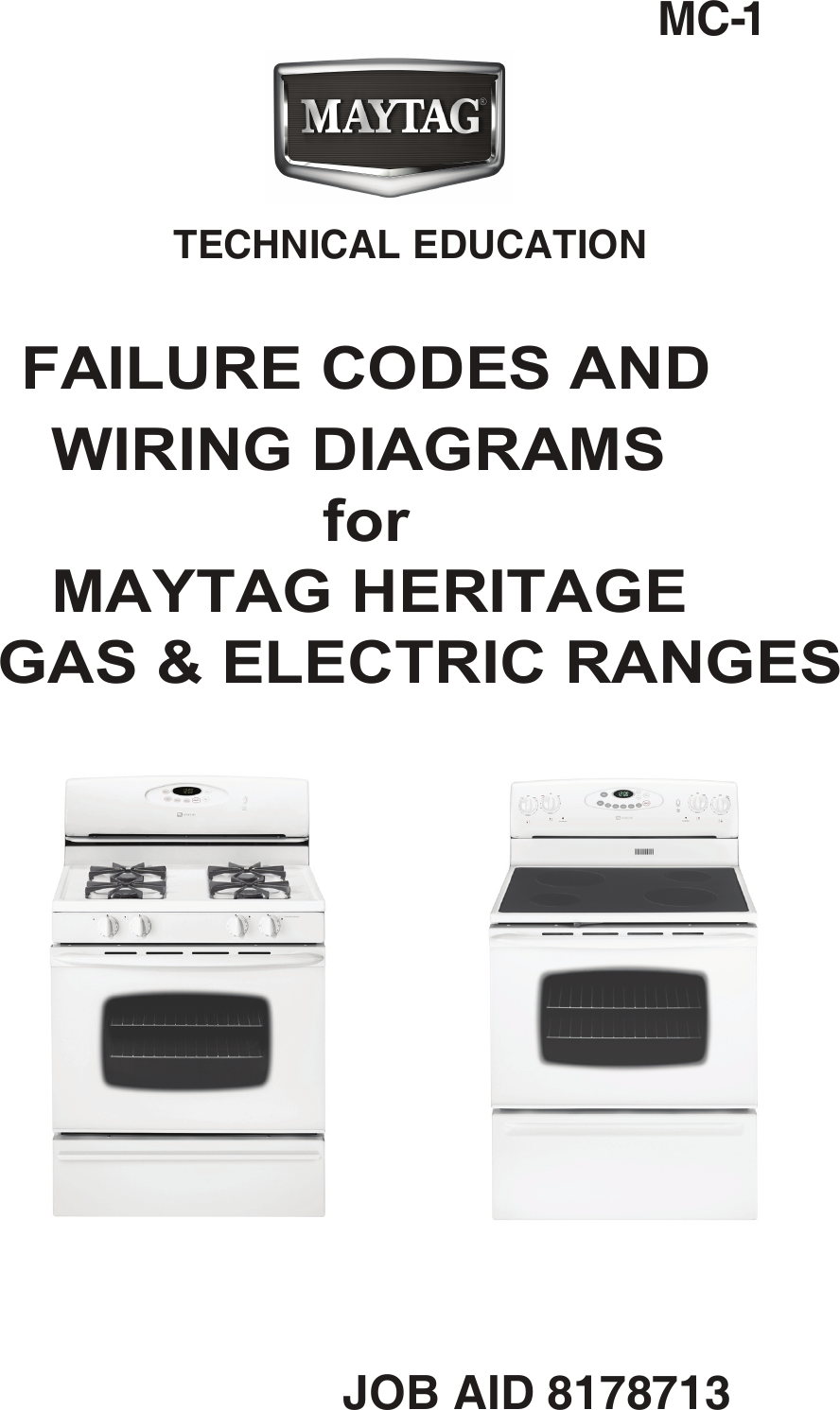 Maytag Range Codes Heritage Series 8178713 Oven Wiring Schematics Technical Educationjob Aid 8178713mc 1 Diagrams For Heritagegas Amp Electric Rangesfailure