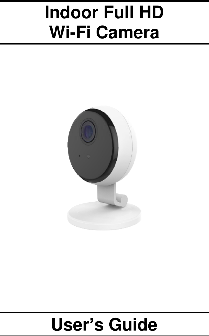 Indoor Full HD  Wi-Fi Camera                User's Guide
