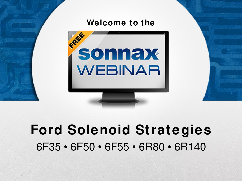 Ford Solenoid Strategy 6F30/6F35/6F50/6F55 Sonnax Webinar