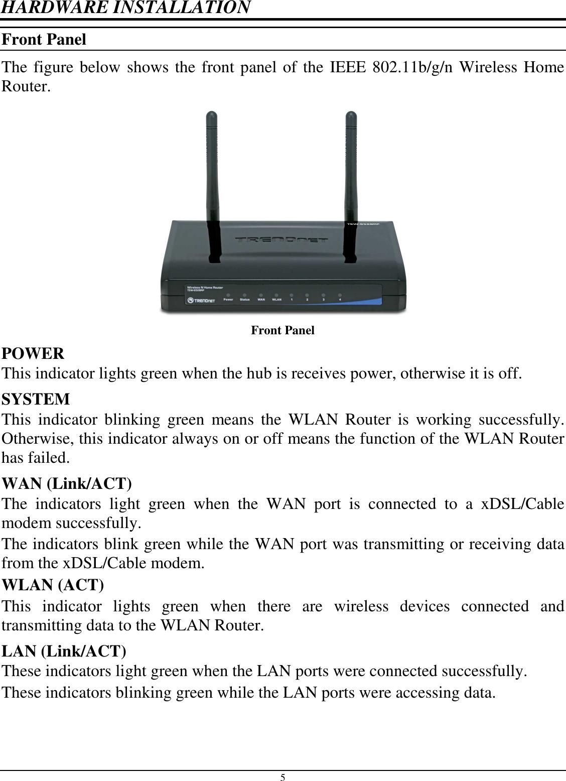 Trendnet Tew652brp 80211n Wireless Router User Manual Ug Tew 652brp N Home Diagram 5 Hardware Installation Front Panel The Figure Below Shows Of Ieee 80211