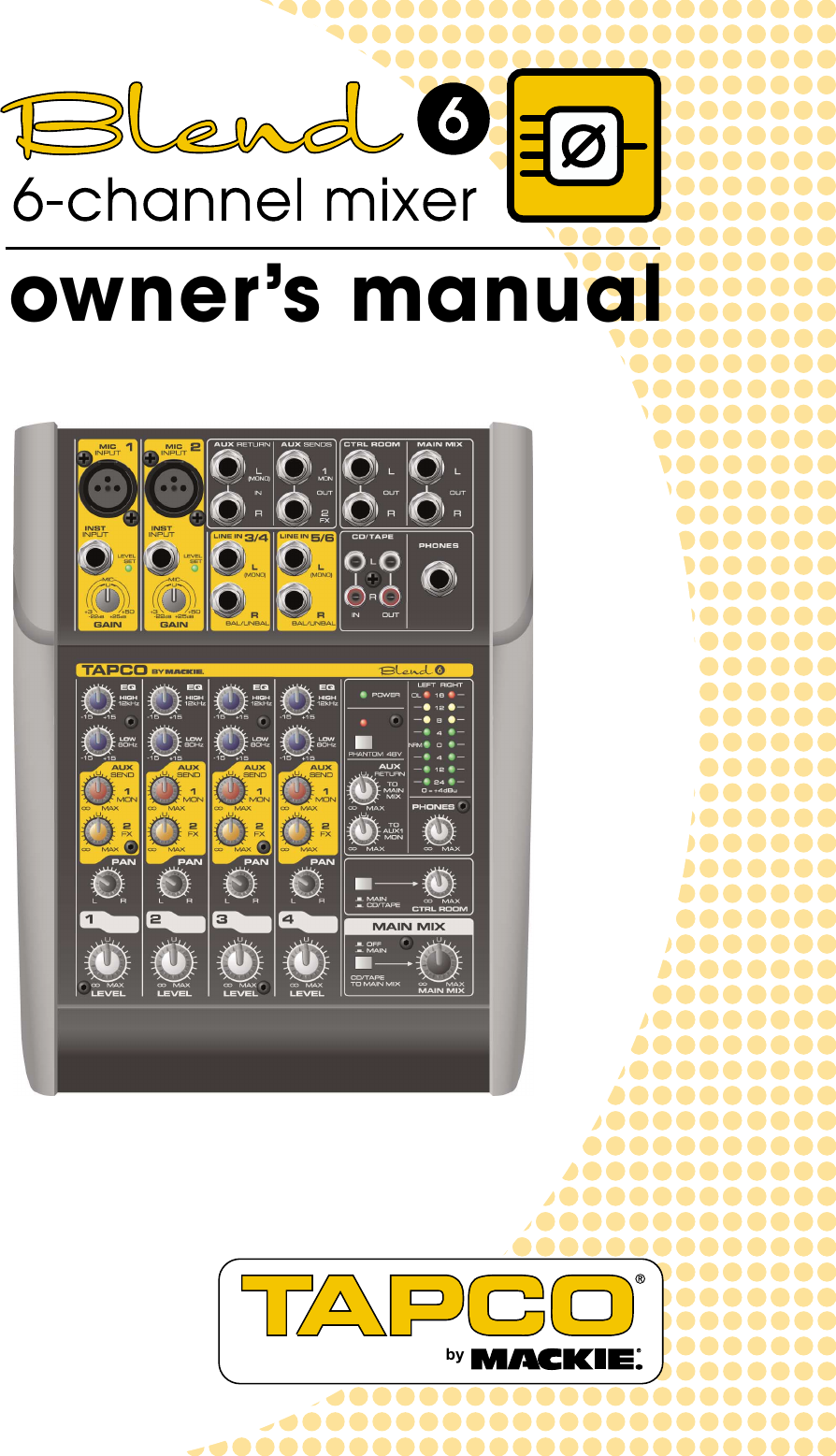 Tapco Blend 6 Users Manual Six Channel Mixer Owners