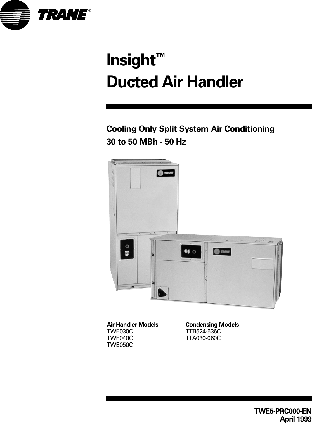Trane Twe030c Insight  U2122 Ducted Air Handler Cooling Only Split System Conditioning   30 To 50 Mbh