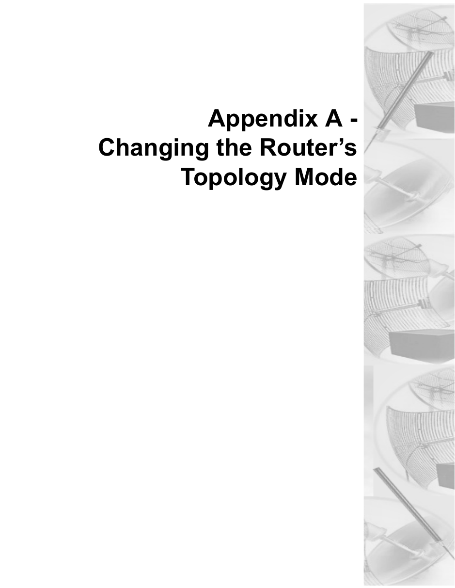 Appendix A -Changing the Router'sTopology Mode