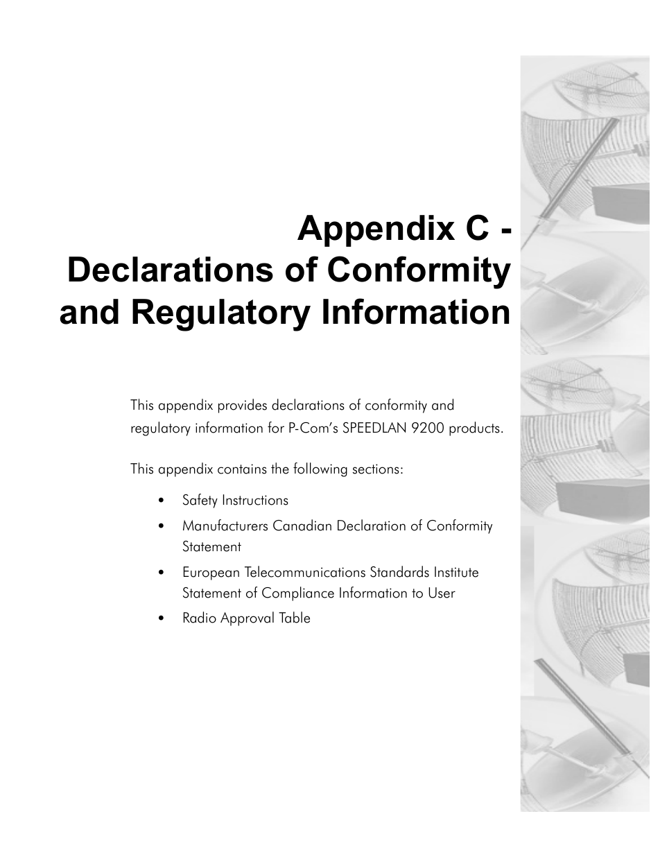 Appendix C -Declarations of Conformityand Regulatory InformationThis appendix provides declarations of conformity and regulatory information for P-Com's SPEEDLAN 9200 products.This appendix contains the following sections:•Safety Instructions•Manufacturers Canadian Declaration of Conformity Statement•European Telecommunications Standards Institute Statement of Compliance Information to User•Radio Approval Table