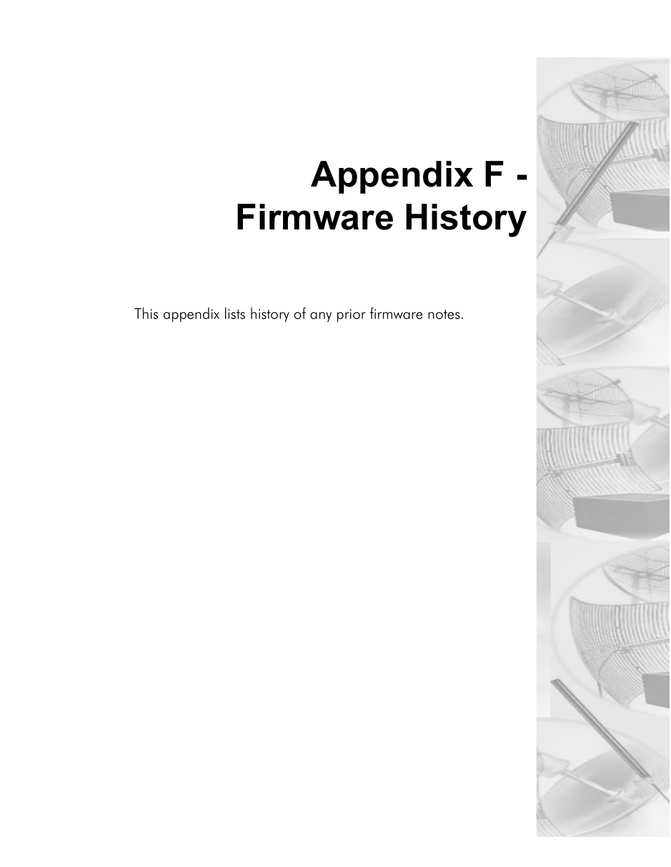 Appendix F -Firmware HistoryThis appendix lists history of any prior firmware notes.