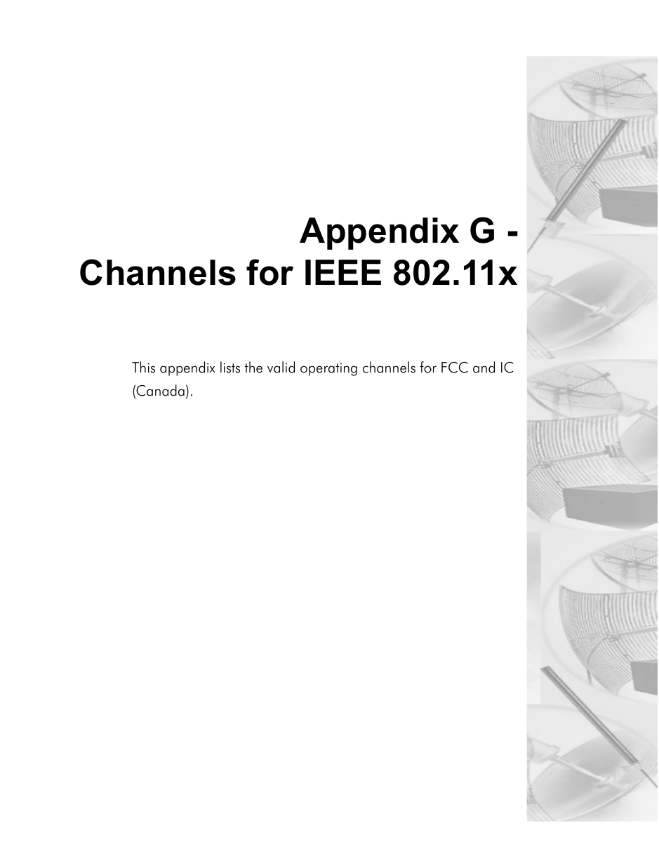 Appendix G -Channels for IEEE 802.11xThis appendix lists the valid operating channels for FCC and IC (Canada).
