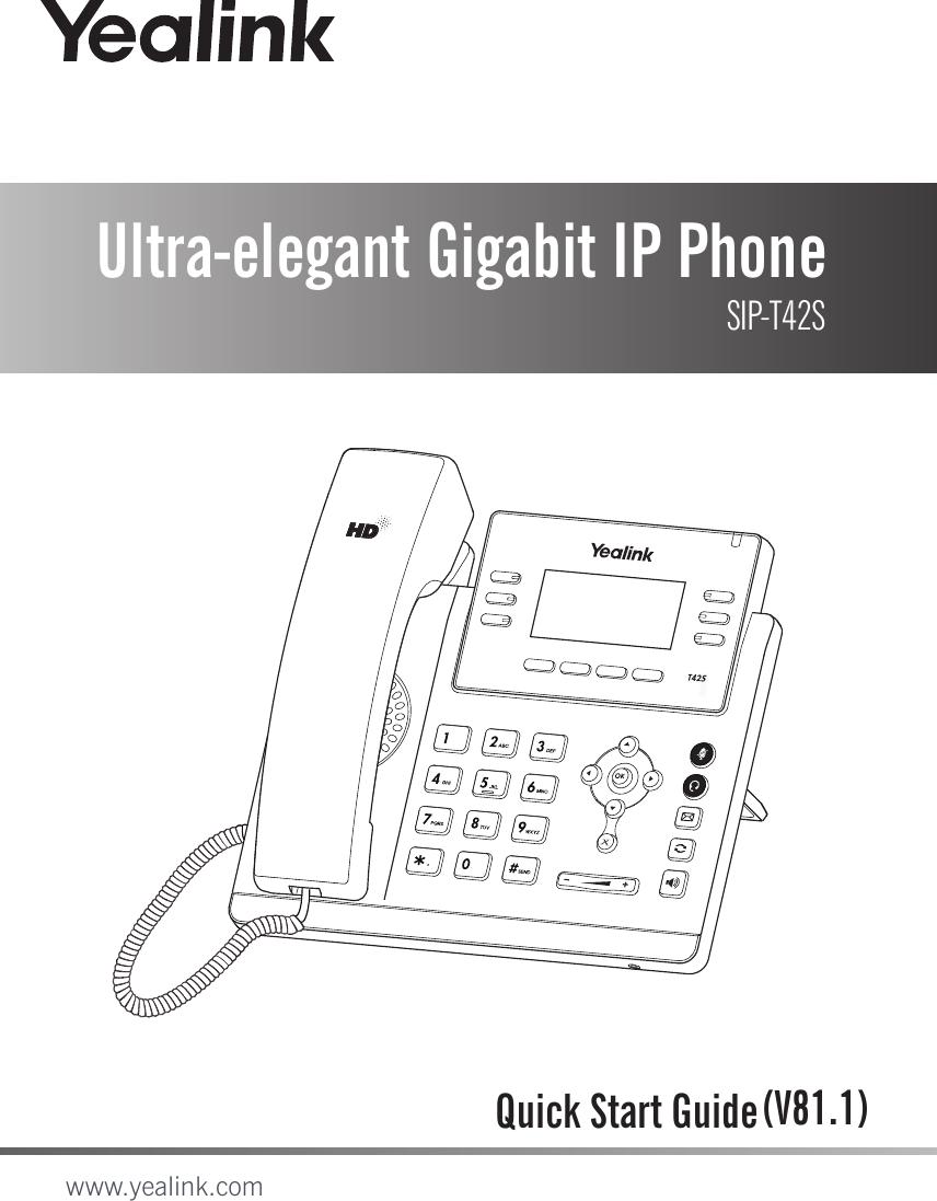 Ultra-elegant Gigabit IP Phone SIP-T42SQuick Start Guidewww.yealink.com(V81.1)