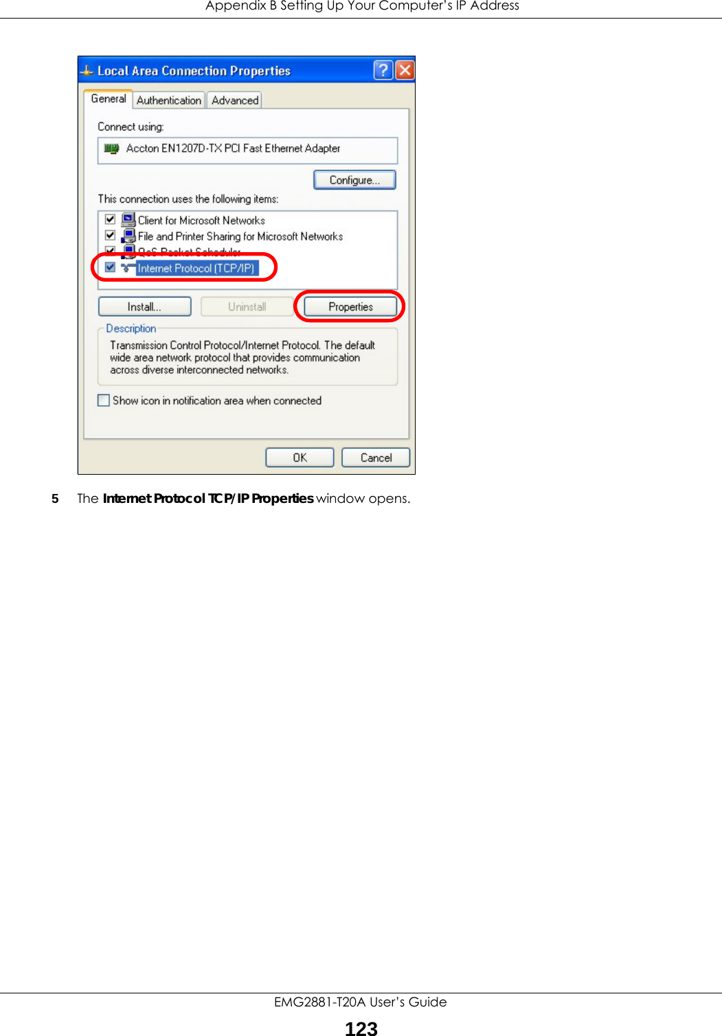 Appendix B Setting Up Your Computer's IP AddressEMG2881-T20A User's Guide1235The Internet Protocol TCP/IP Properties window opens.