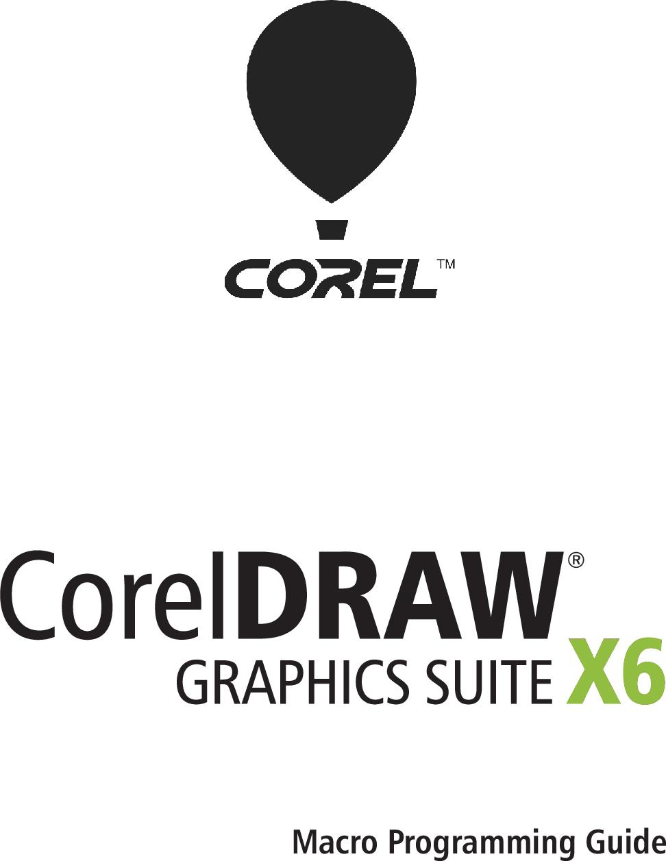 Corel CorelDRAW(R) Graphics Suite X6 Macro Programming Guide