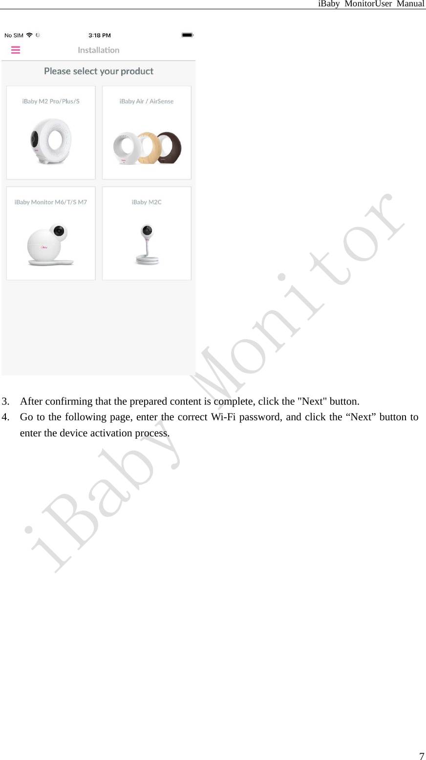 """iBaby MonitorUser Manual  7   3. After confirming that the prepared content is complete, click the """"Next"""" button. 4. Go to the following page, enter the correct Wi-Fi password, and click the """"Next"""" button to enter the device activation process."""
